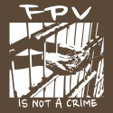 "T-Shirt ""FPV is not a crime"""